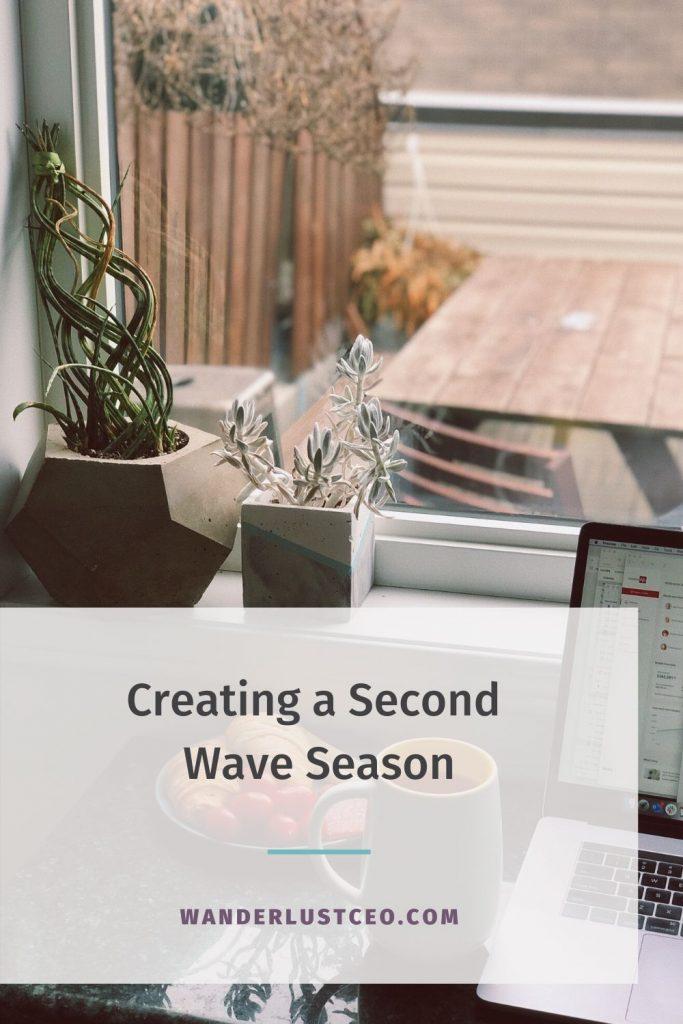 Creating a Second Wave Season | Wanderlust CEO