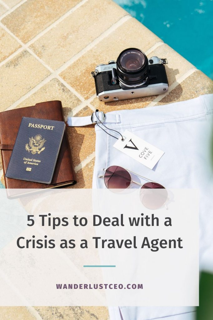 Five Tips to Deal With Crisis as a Travel Agent | Wanderlust CEO
