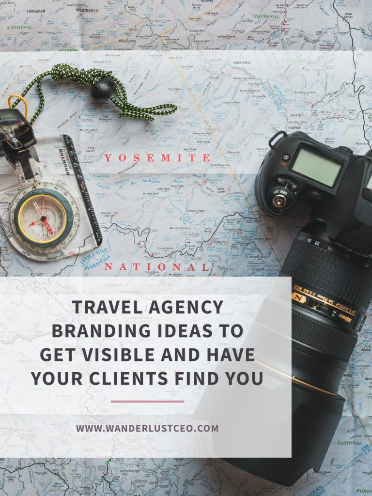 Travel Agency Branding Ideas to Get Visible and Have Your Clients Find You