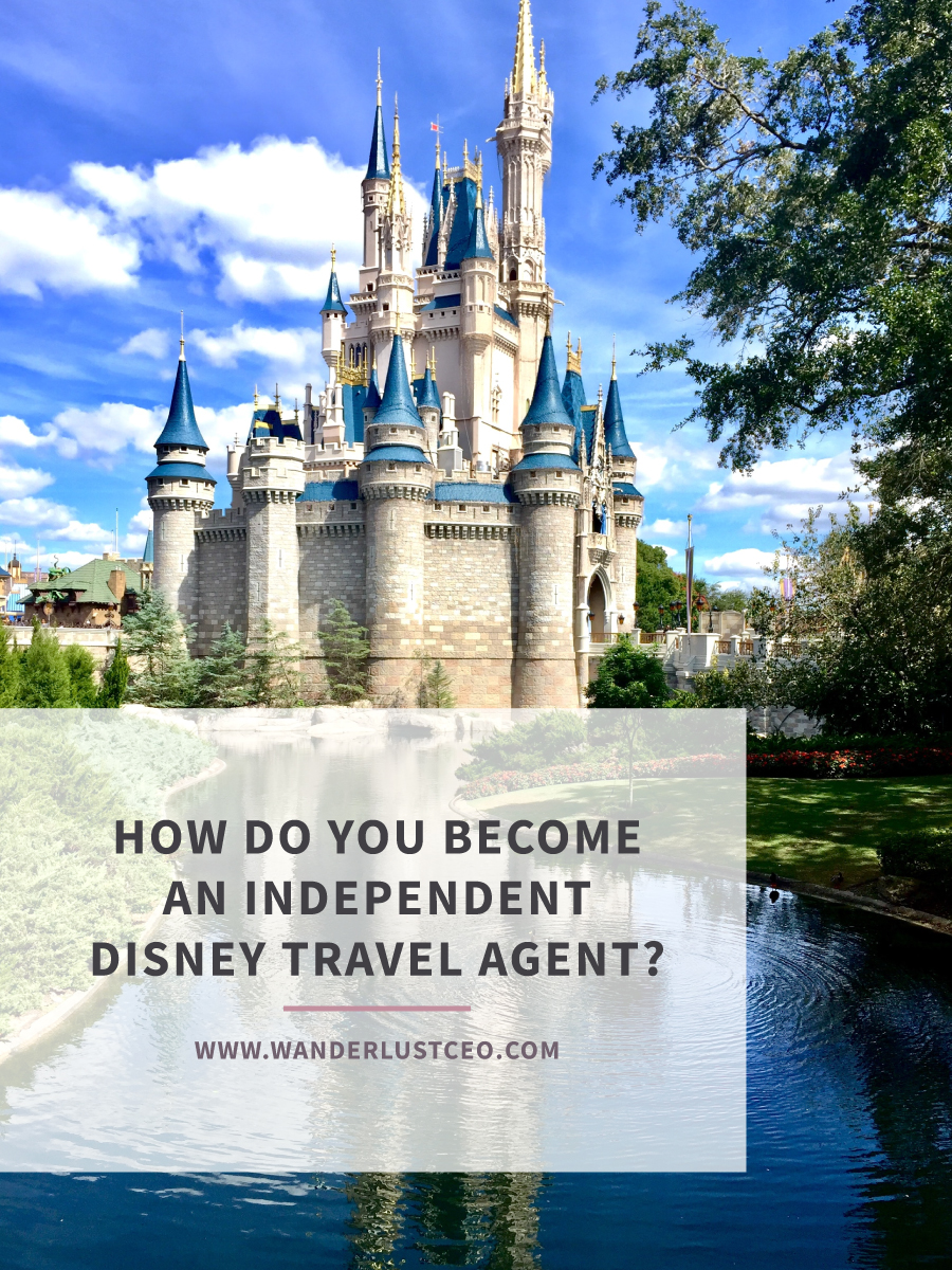 How Do You Become an Independent Disney Travel Agent?
