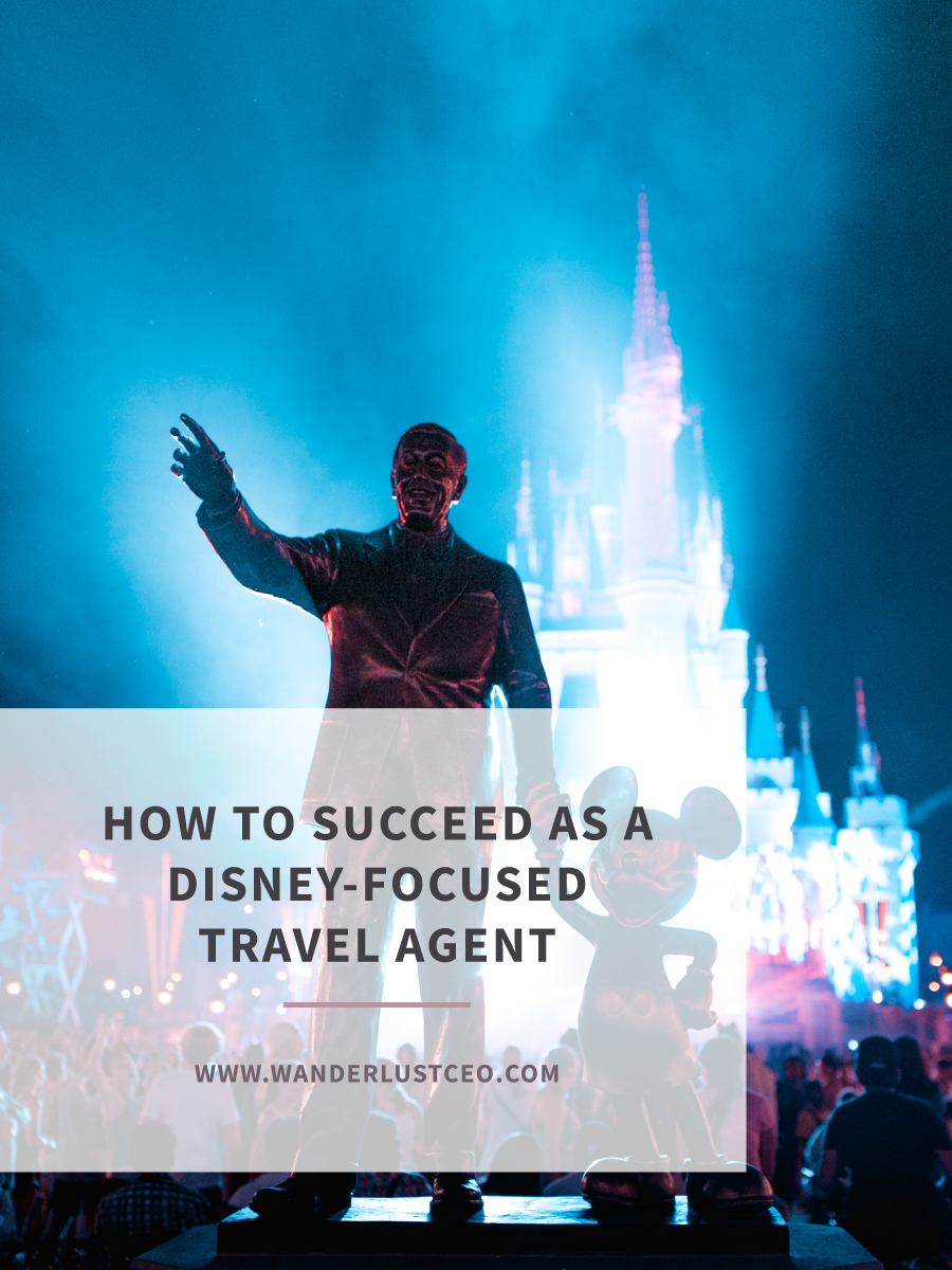 How to Succeed As a Disney-focused Travel Agent