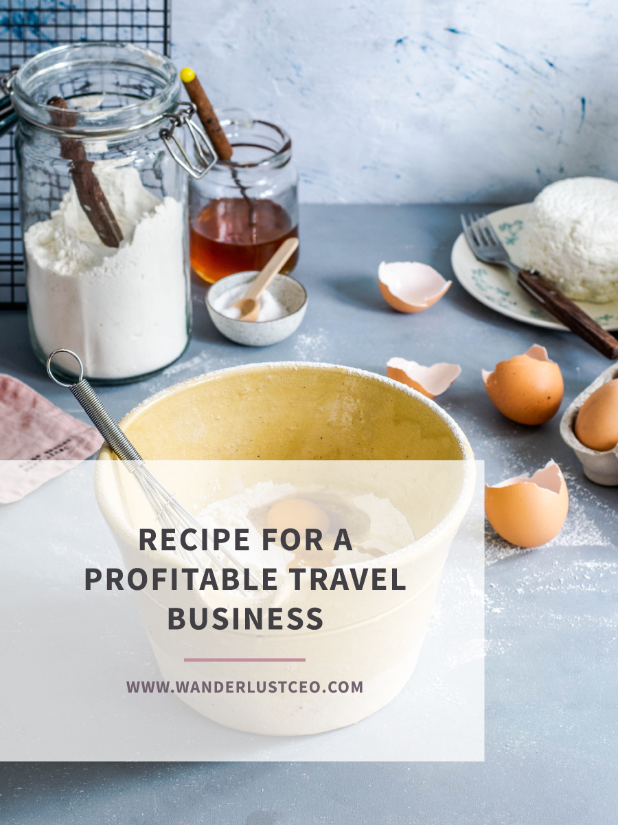 Recipe for a Profitable Travel Business | Wanderlust CEO