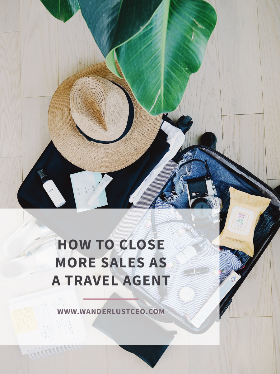 How To Close More Sales As A Travel Agent | Wanderlust CEO | Cyndi Williams