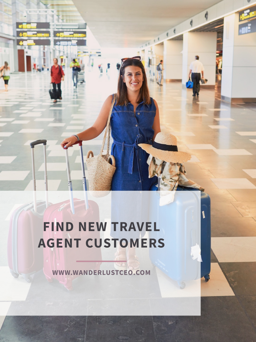 Find New Travel Agent Customers | Wanderlust CEO | Cyndi Williams