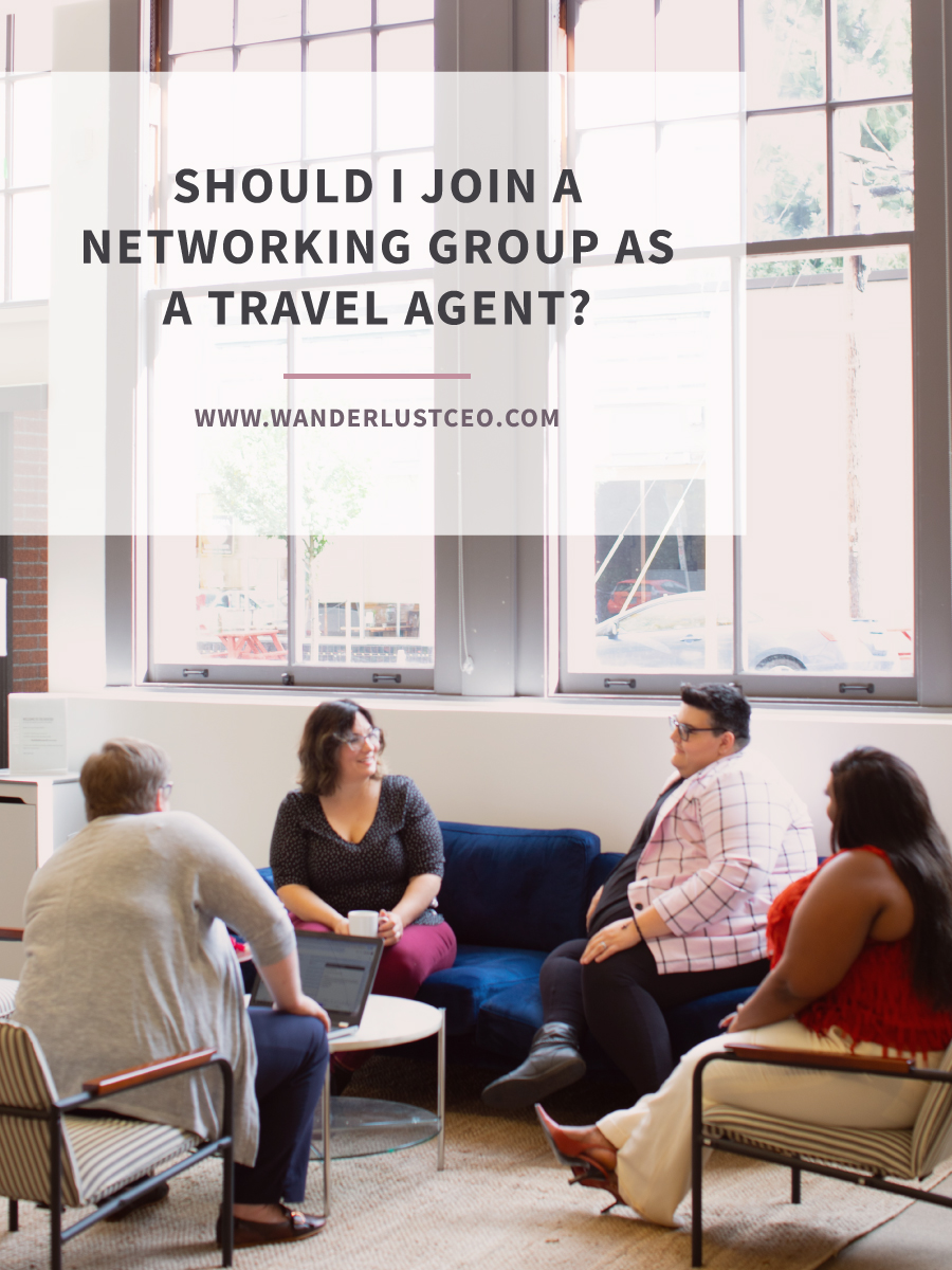 Should I Join A Networking Group As A Travel Agent? | Wanderlsut CEO | Cyndi Williams