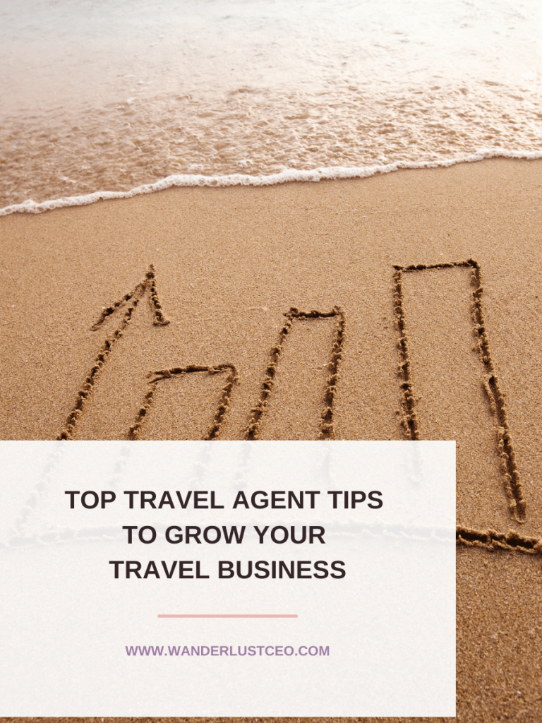 Top Travel Agent Tips To Grow Your Travel Business