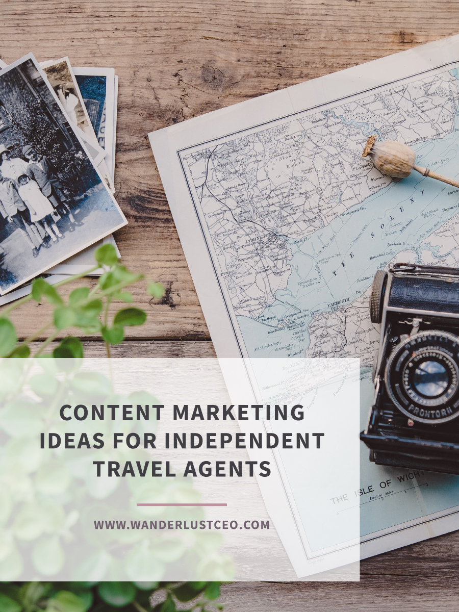 Content Marketing Ideas For Independent Travel Agents