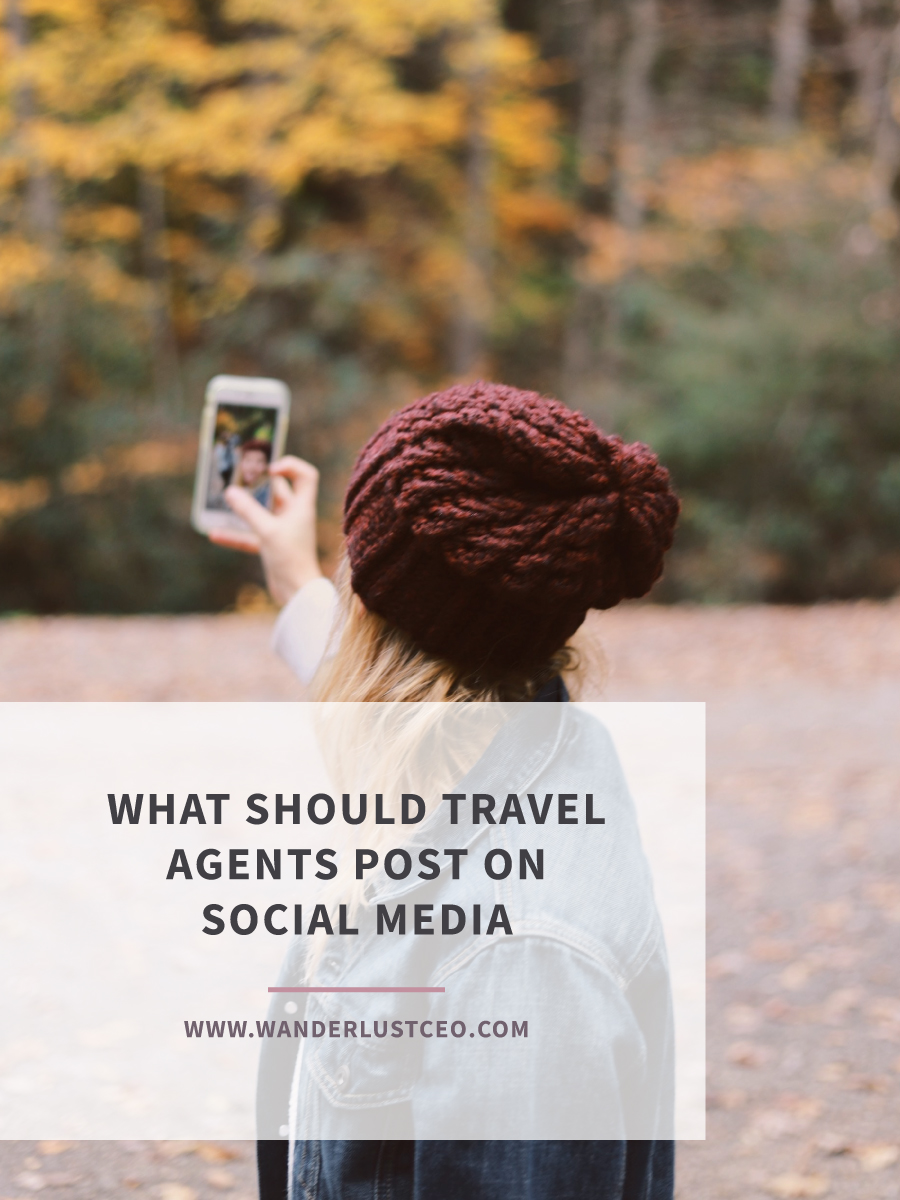 What Should Travel Agents Post On Social Media