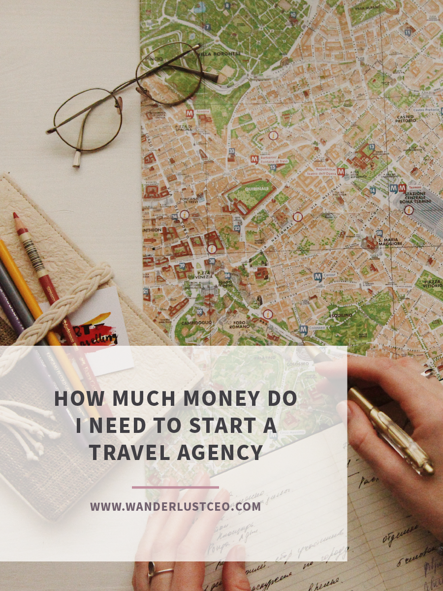 How Much Money Do I Need to Start A Travel Agency
