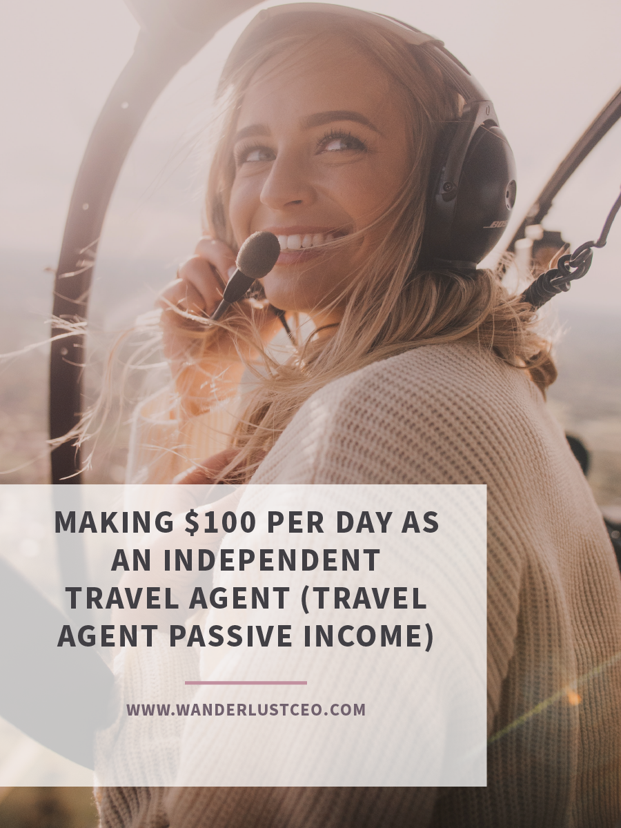 Making $100 Per Day As An Independent Travel Agent (Travel Agent Passive Income)