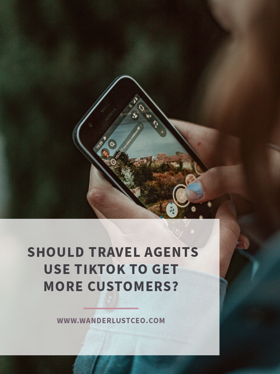 Should Travel Agents Use TikTok To Get More Customers?