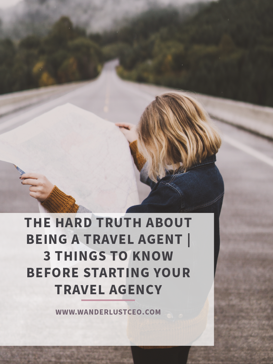 The Hard Truth About Being A Travel Agent | 3 Things To Know Before Starting Your Travel Agency